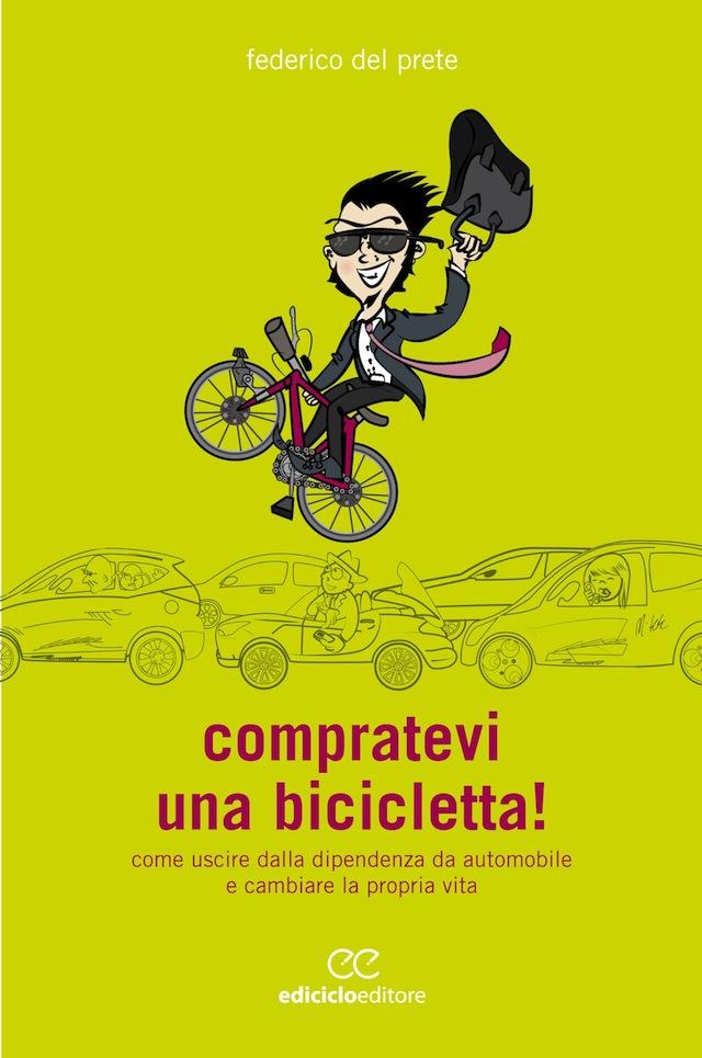 Compratevi una bicicletta!