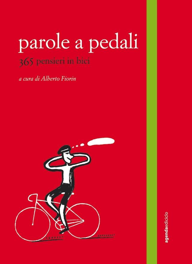 Parole a Pedali, di Alberto Fiorin