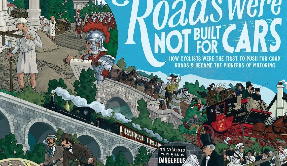 Roads Were Not Built for Cars by Carlton Reid