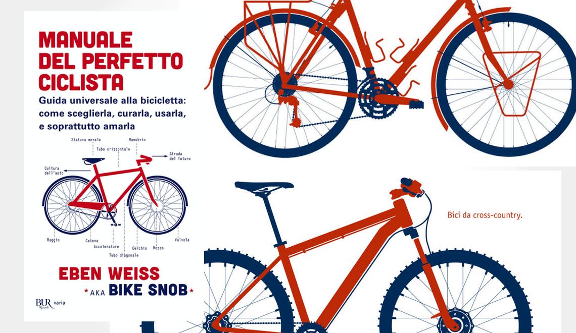 Manuale del perfetto ciclista, di Eben Weiss