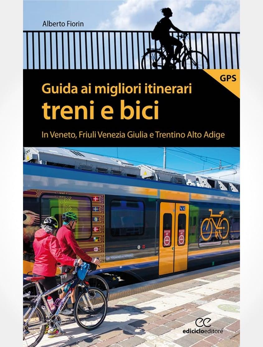 Guida ai migliori itinerari treni e bici_Alberto_Fiorin_1